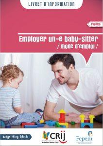 Livret d'information Crij BFC - Employer un(e) baby-sitter : mode d'emploi