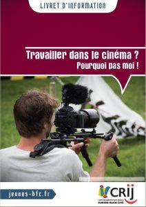 Livret d'information Crij BFC - Travailler dans le cinéma ? Pourquoi pas moi !