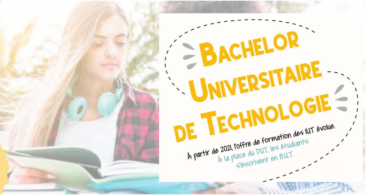 Le BUT  : Bachelor Universitaire de Technologie remplacera le DUT à la rentrée 2021