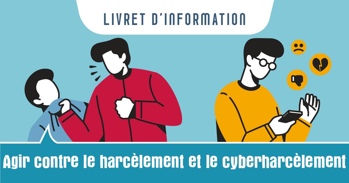 Agir contre le harcèlement et le cyberharcèlement, nouveau livret Info Jeunes